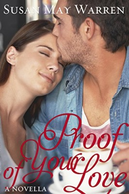Proof of Your Love: Inspirational contemporary romance novella about taking a leap of faith for love (Somewhere, My Love series)