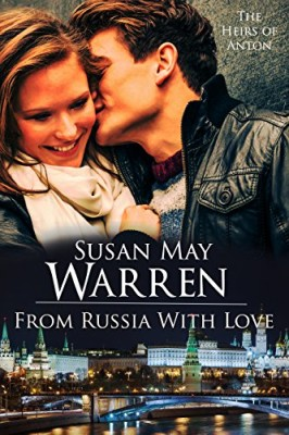 From Russia with Love: (formerly published as Ekaterina)  Romantic Adventure set in Russia (The Heirs of Anton Book 1)