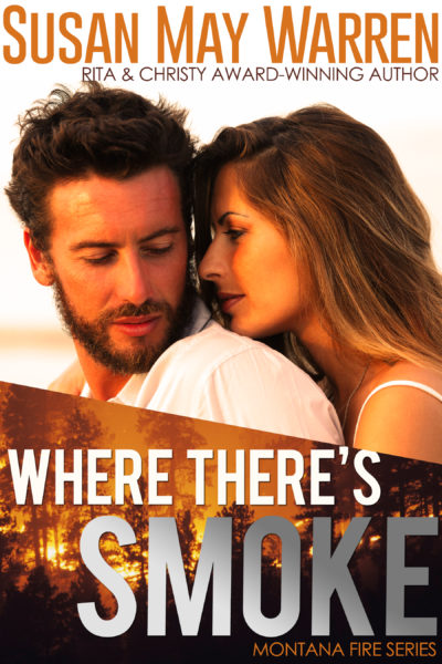 Where There's Smoke (Montana Fire book 1)