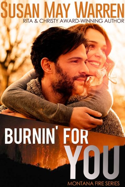 Burnin' For You (Montana Fire #3)