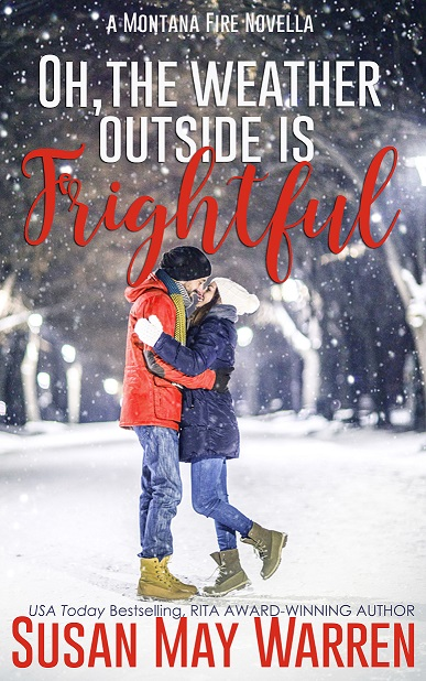 Oh, The Weather Outside is Frightful (Montana Fire Christmas novella)